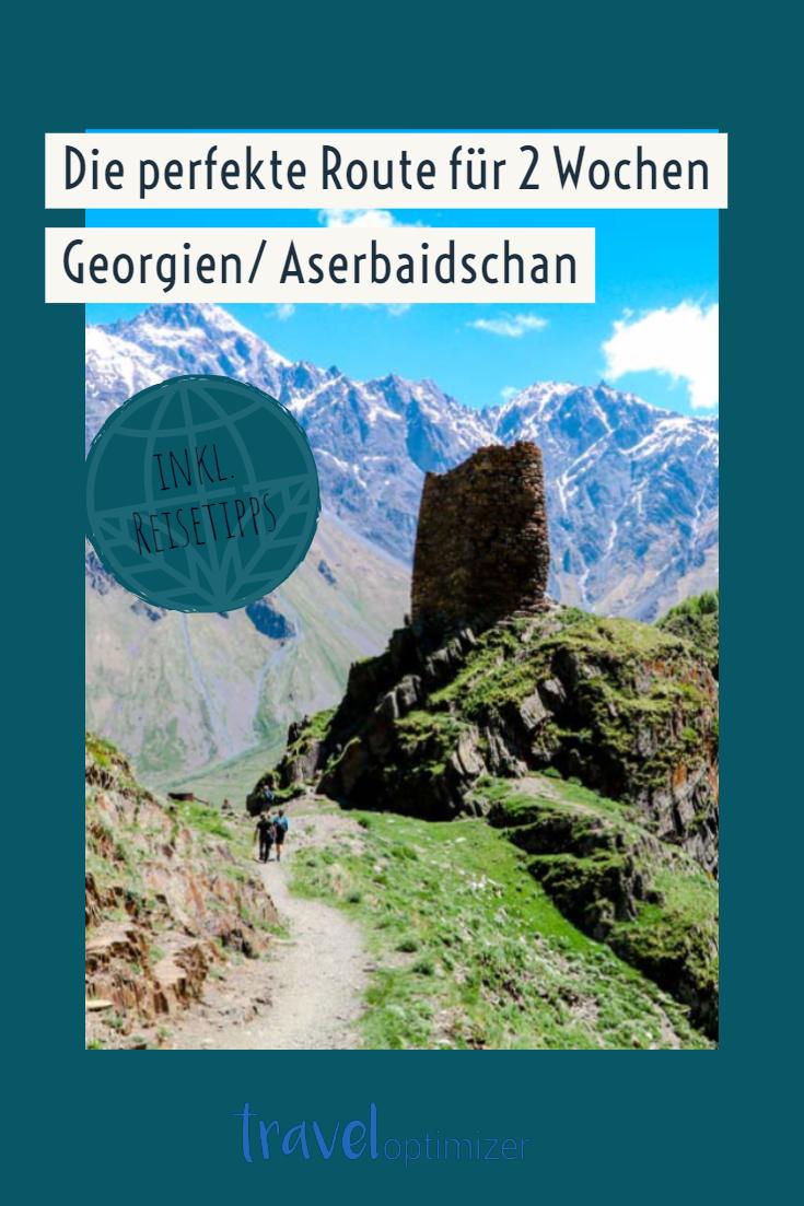 Georgien Urlaub: 2 Wochen Rundreise (Route, Reisetipps