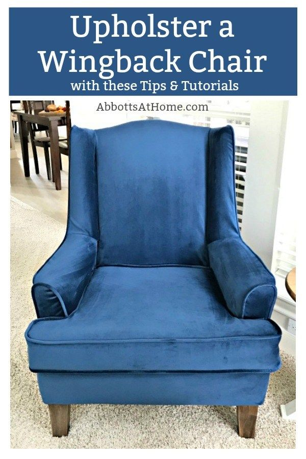Tips and Tutorials to Upholster a Wingback Chair | Diy ...