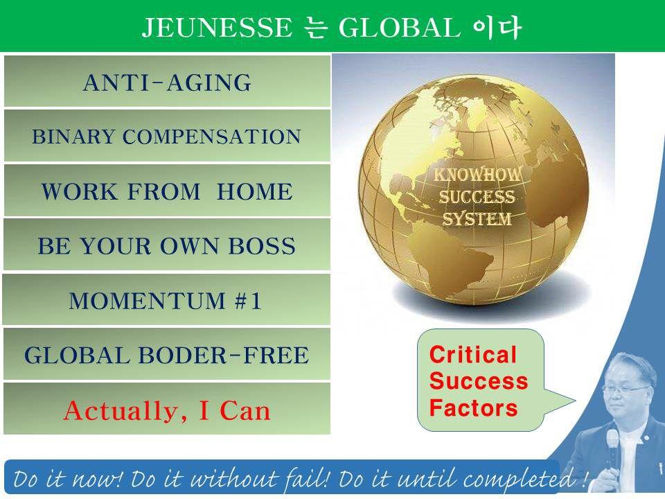"""Jeunesse 는 Global이다."" Critical Success Factors www.kimsewoo.com"