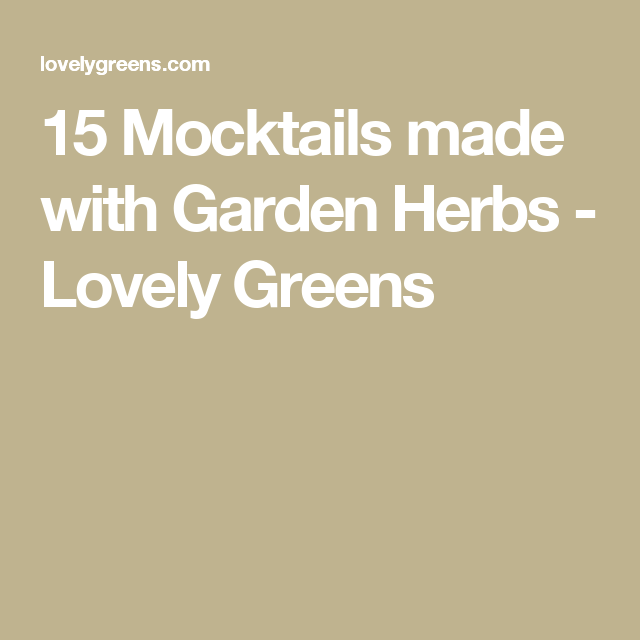 15 Mocktails made with Garden Herbs - Lovely Greens