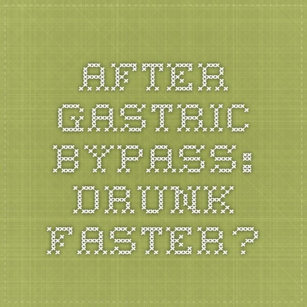 alcohol after gastric bypass