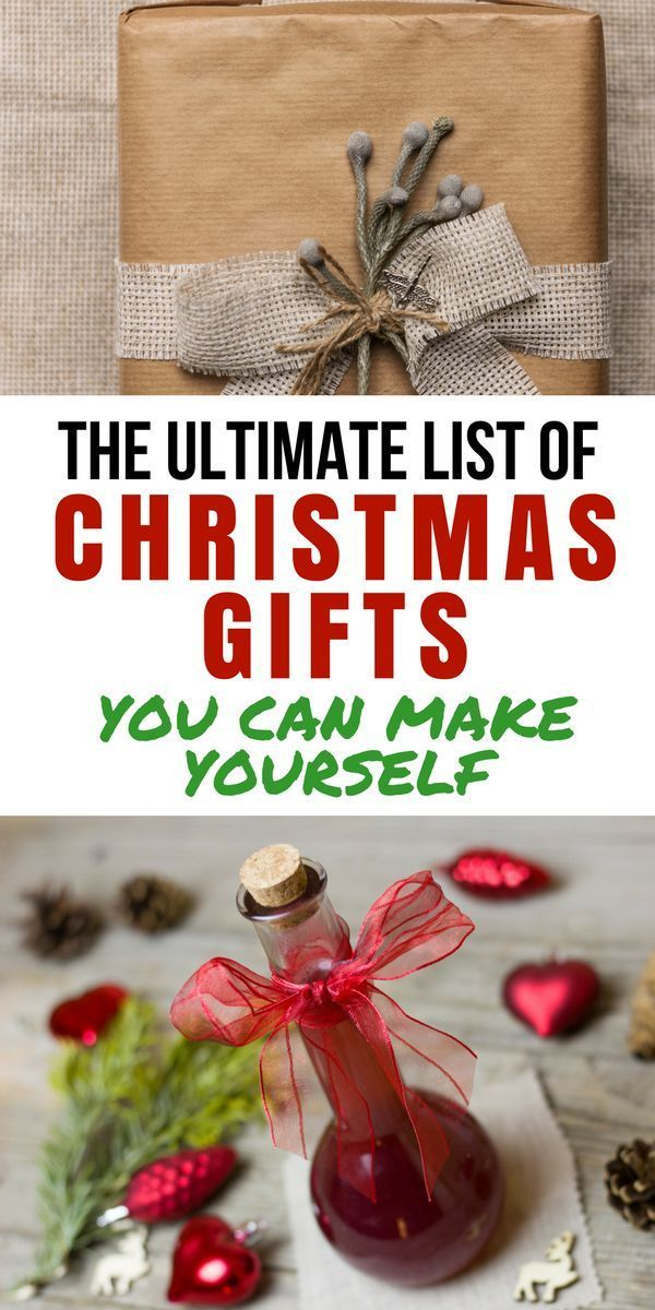The Ultimate List Of Homemade Christmas Gifts Homemade Christmas Gifts Christmas Gift You Can Make Family Christmas Gifts
