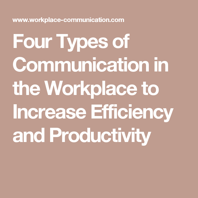 main methods of written and oral communication in the workplace