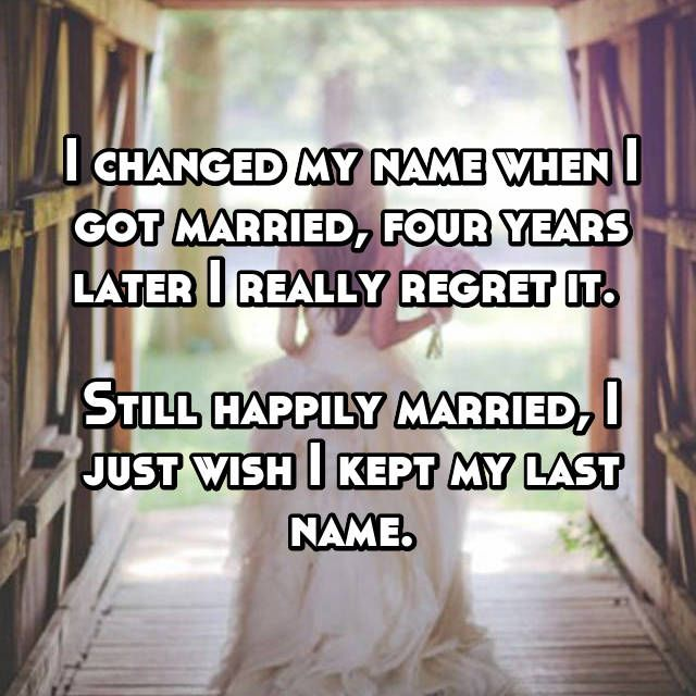 17 Regrets Women Have About Changing Their Last Name After