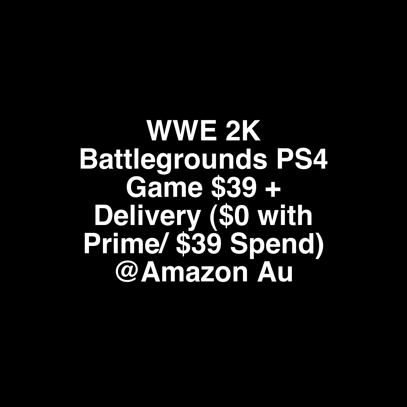 Wwe 2k Battlegrounds Ps4 Game 39 Delivery 0 With Prime 39 Spend Amazon Au Https Ift Tt 3mqfqrx Just Went Buy This For Xmas And Notic Ps4 Games Wwe Ps4