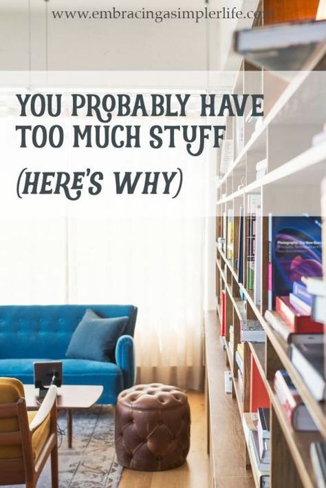Charmant You Probably Have Too Much Stuff (Hereu0027s Why) | Embracing A Simpler Life