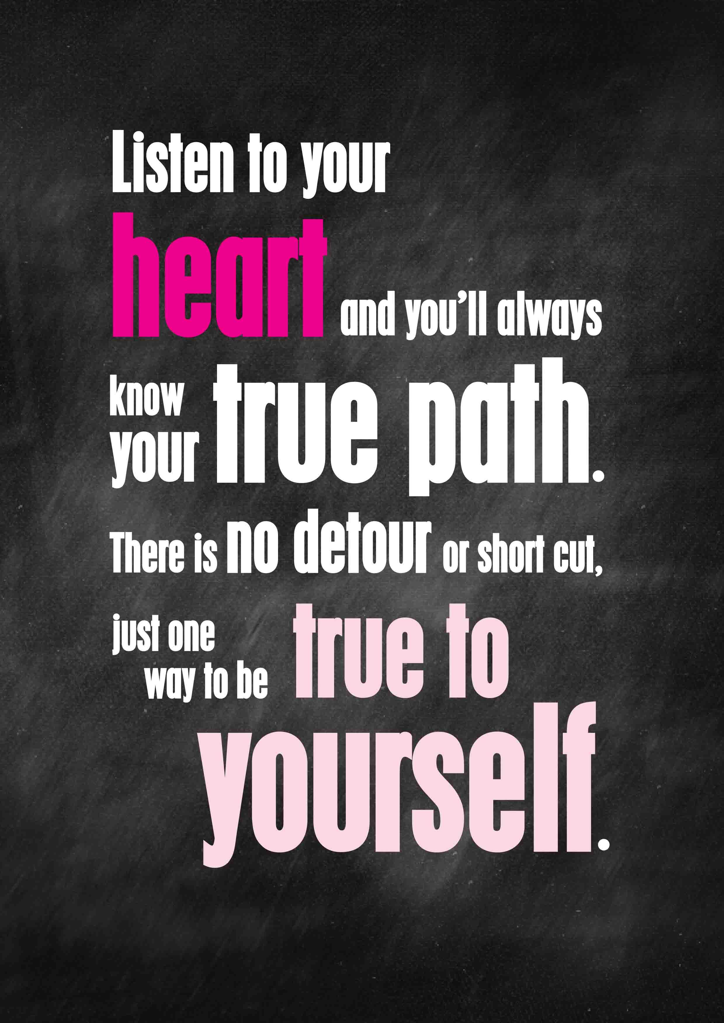 Listen To Your Heart Be True To Yourself Typography Quote