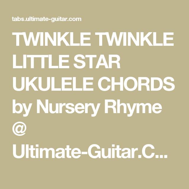 TWINKLE TWINKLE LITTLE STAR UKULELE CHORDS by Nursery Rhyme ...