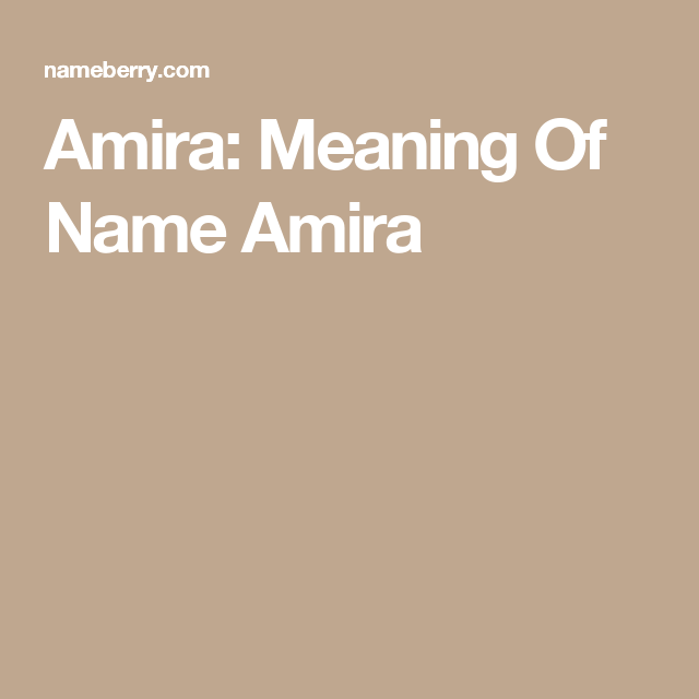 Amira Meaning Of Name Amira Names With Meaning Names Meant To Be