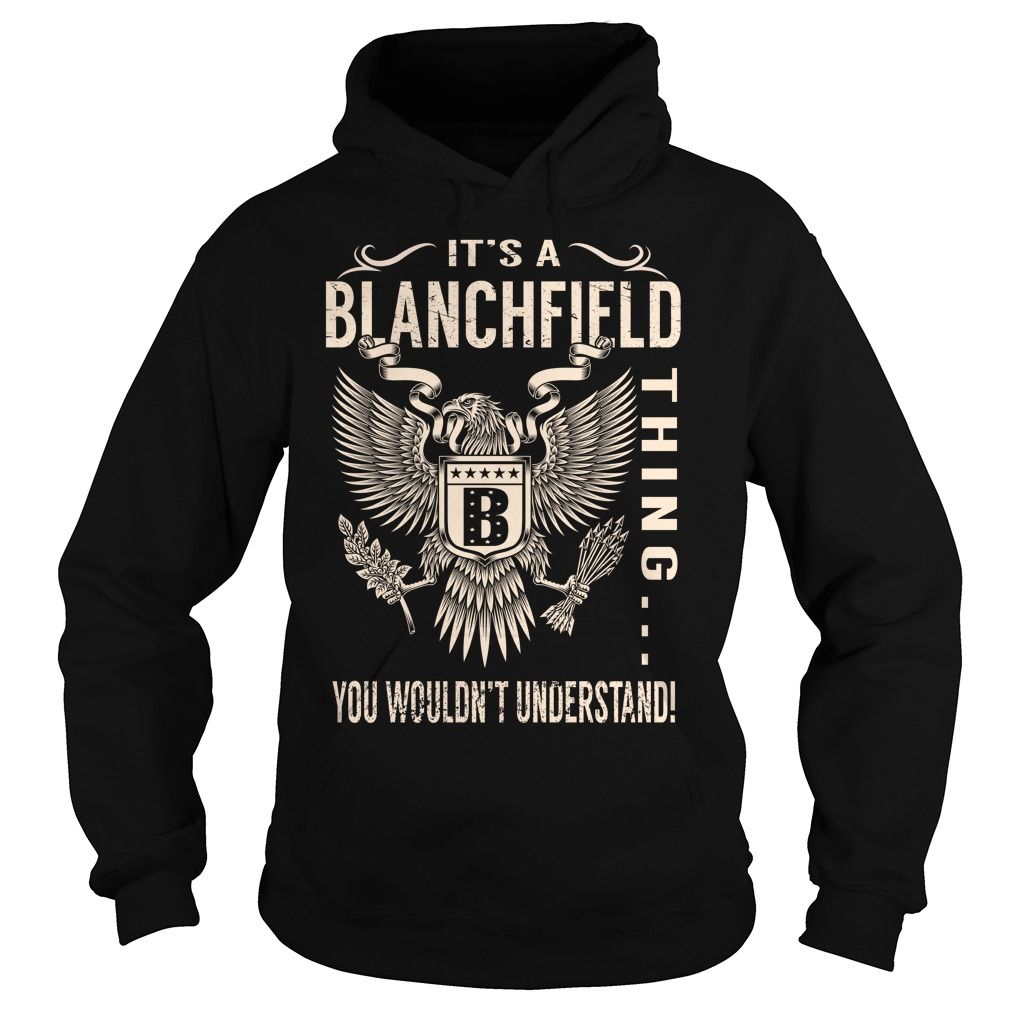 Its a BLANCHFIELD Thing You Wouldnt Understand - Last Name, Surname T-Shirt (Eagle)