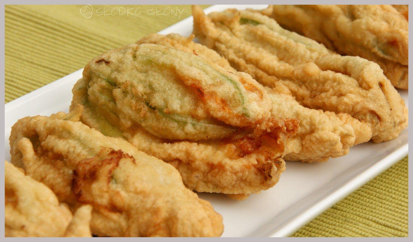 Www Slodko Slony Blogspot Com Smazone Kwiaty Cukinii Fried Zucchini Flowers Zucchini Fries Food