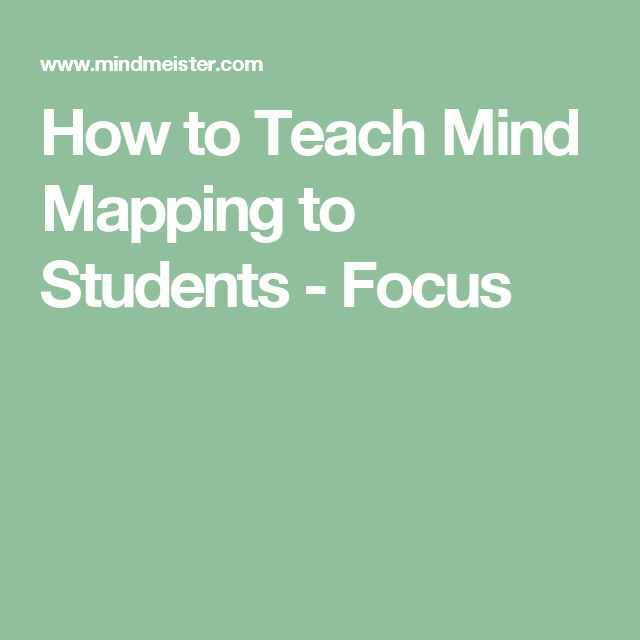 How To Teach Mind Mapping To Students Focus Mind Mapping