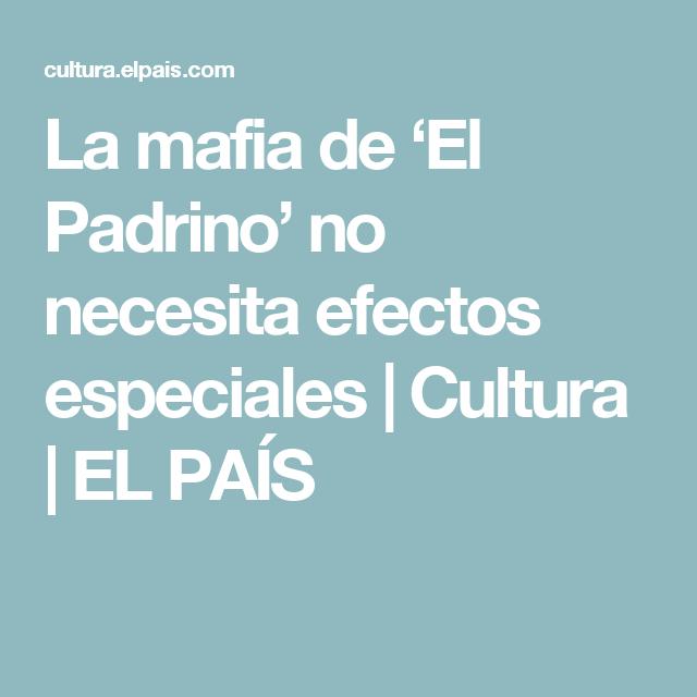 La mafia de 'El Padrino' no necesita efectos especiales   Cultura   EL PAÍS
