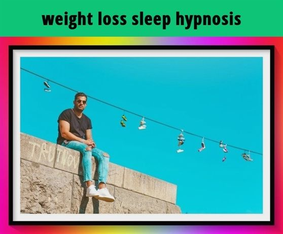 Weight Loss Sleep Hypnosis 693 20180907104848 55 The Weight Loss