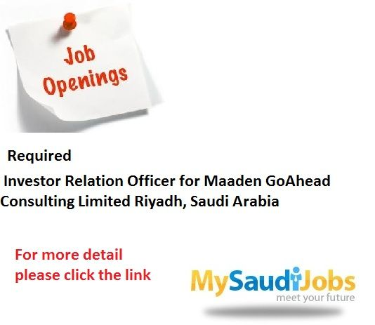 Require Investor Relation Officer for Maaden GoAhead