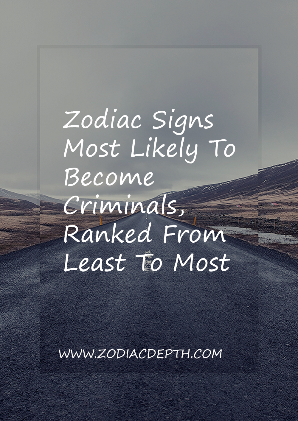 Horoscope zodiac signs most likely become criminals ranked