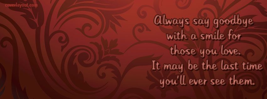 Always Say Goodbye With A Smile Facebook Cover CoverLayout