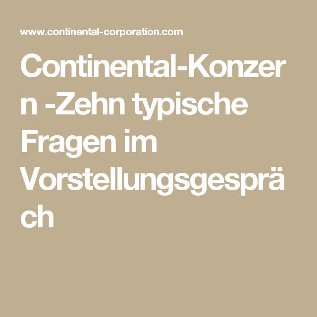 continental konzern zehn typische fragen im vorstellungsgesprch - Continental Bewerbung