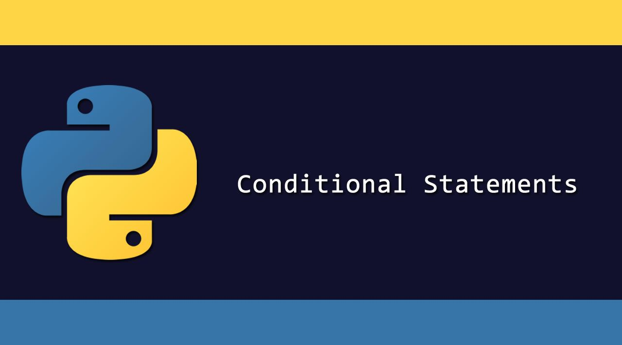Conditional Statements in Python - If, Else, Elif, and Switch Case