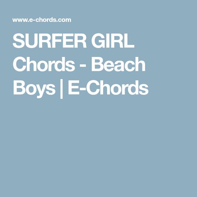 Surfer Girl Chords Beach Boys E Chords Ukulele Pinterest