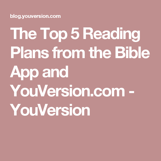 The Top 5 Reading Plans from the Bible App and YouVersion com