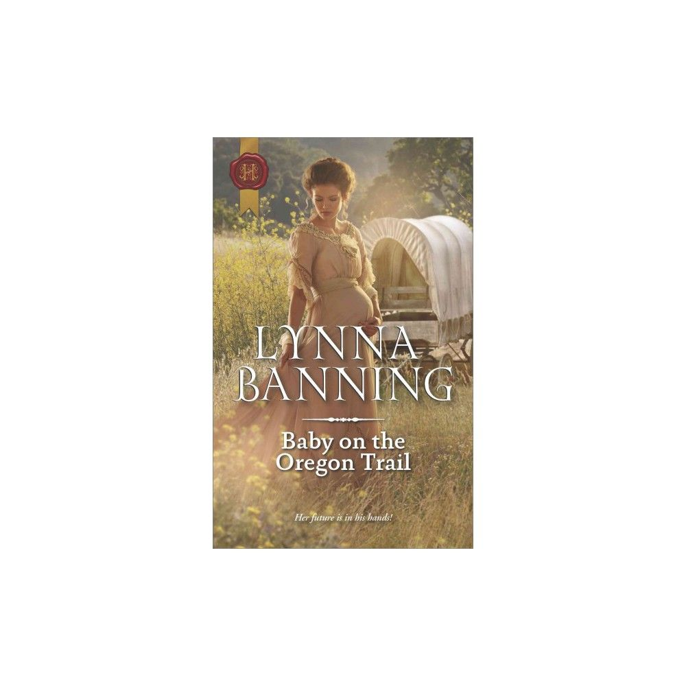 Baby on the Oregon Trail (Paperback) (Lynna Banning)