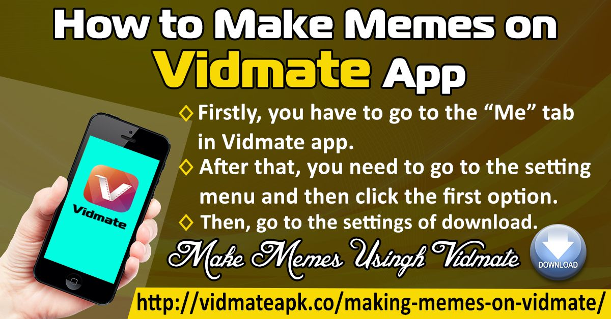 Vidmate Downloader Is An Outstanding Video Download Manager Which Has Awestruck Millions Of Users All Across The World Wit How To Make Memes Menu Download App