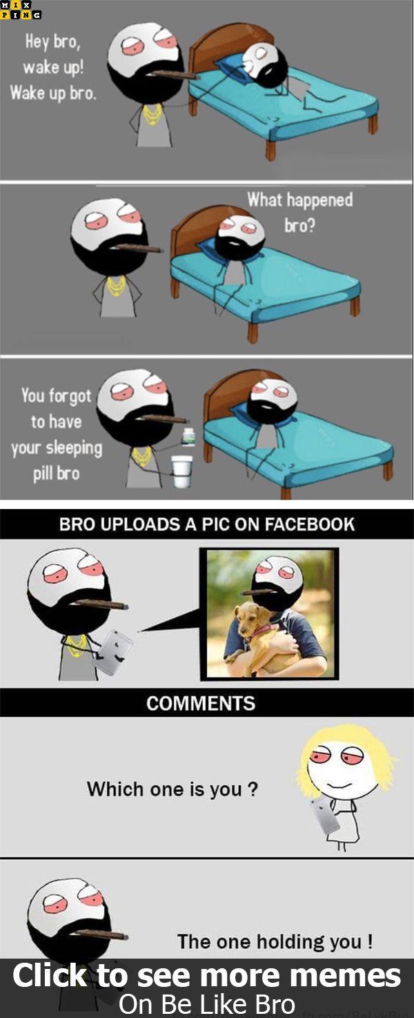 Be Like Bro Memes Be Like Bro Be Like Bro Memes Bro Jokes