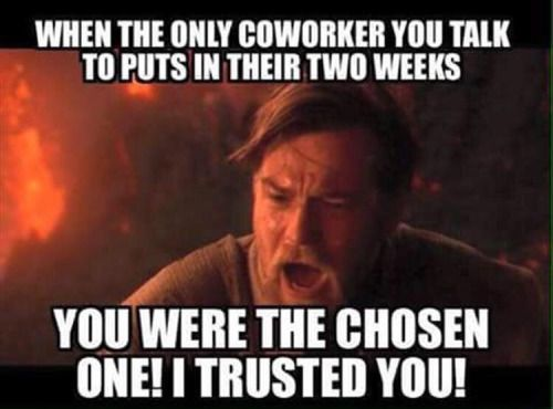 Coworker Don T Leave Me Work Quotes Funny Funny Memes About