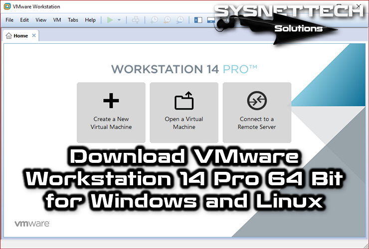 Download VMware Workstation 14 Pro 64 Bit | VMware | Vmware