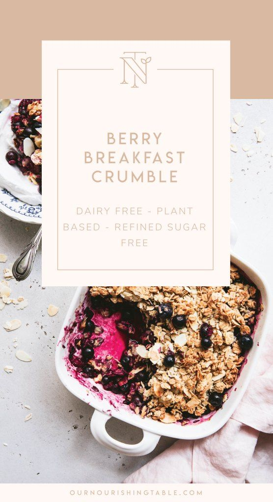Berry Breakfast Crumble | Our Nourishing Table