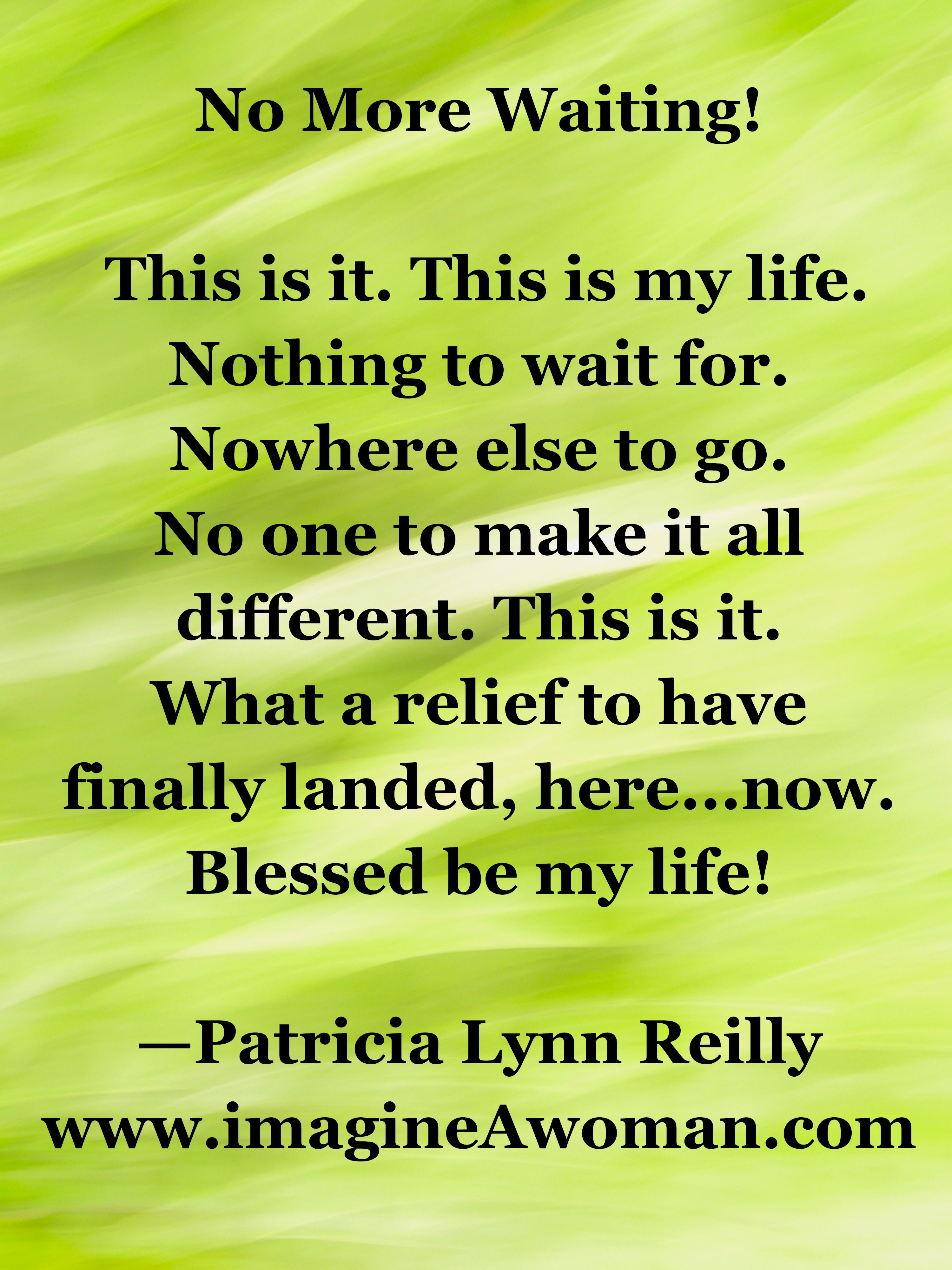 Patricia Lynn Reilly - Blessed Be My Life! | Inspiration for