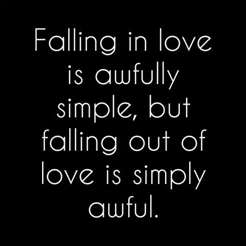 Bon Depressed Quotes, Simple Design Quote Ideas Falling In Love Is Awfully  Simple But Falling Out Of Love Is Simply Awful Black Background Depression  Love ...