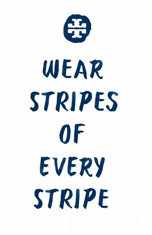 Wear stripes.