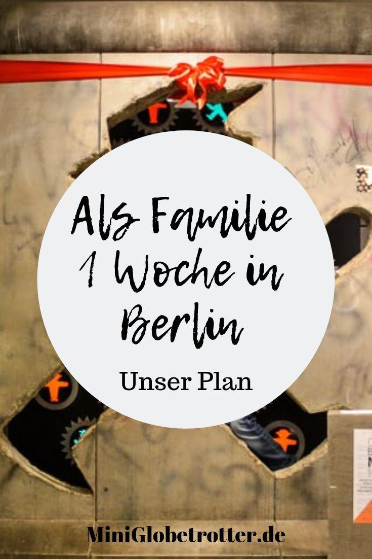 Eine Unvergessliche Woche In Berlin Mit Kids Unser Plan Viele Tipps Reiseblog Mini Globetrotter Berlin Urlaub Berlin Mit Kindern Berlin Kurztrip