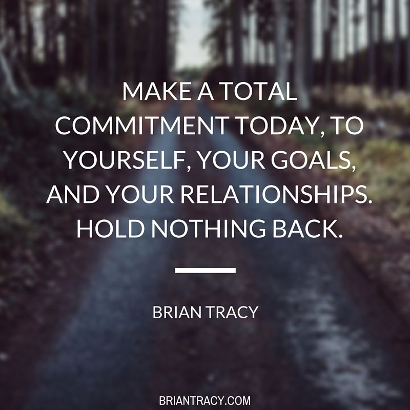 Make a committment today to not hold back in your commitment to yourself, your #goals, and your #relationships.