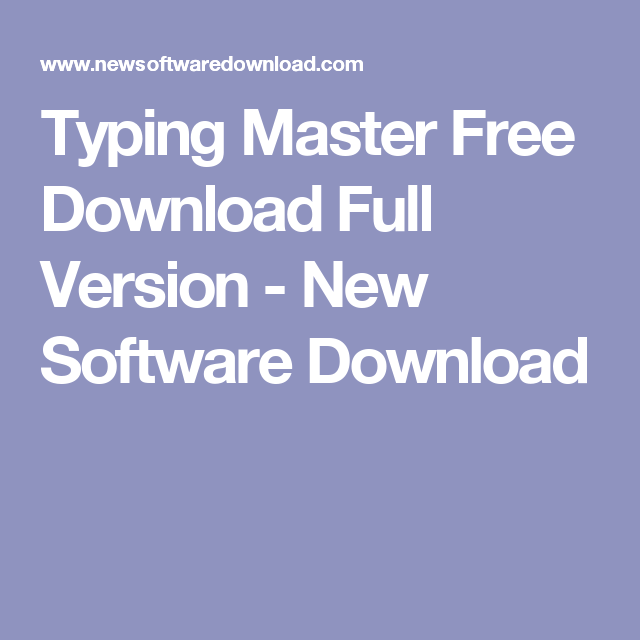 Typing Master Free Download Full Version New Software Download Typing Master Download Internet Security