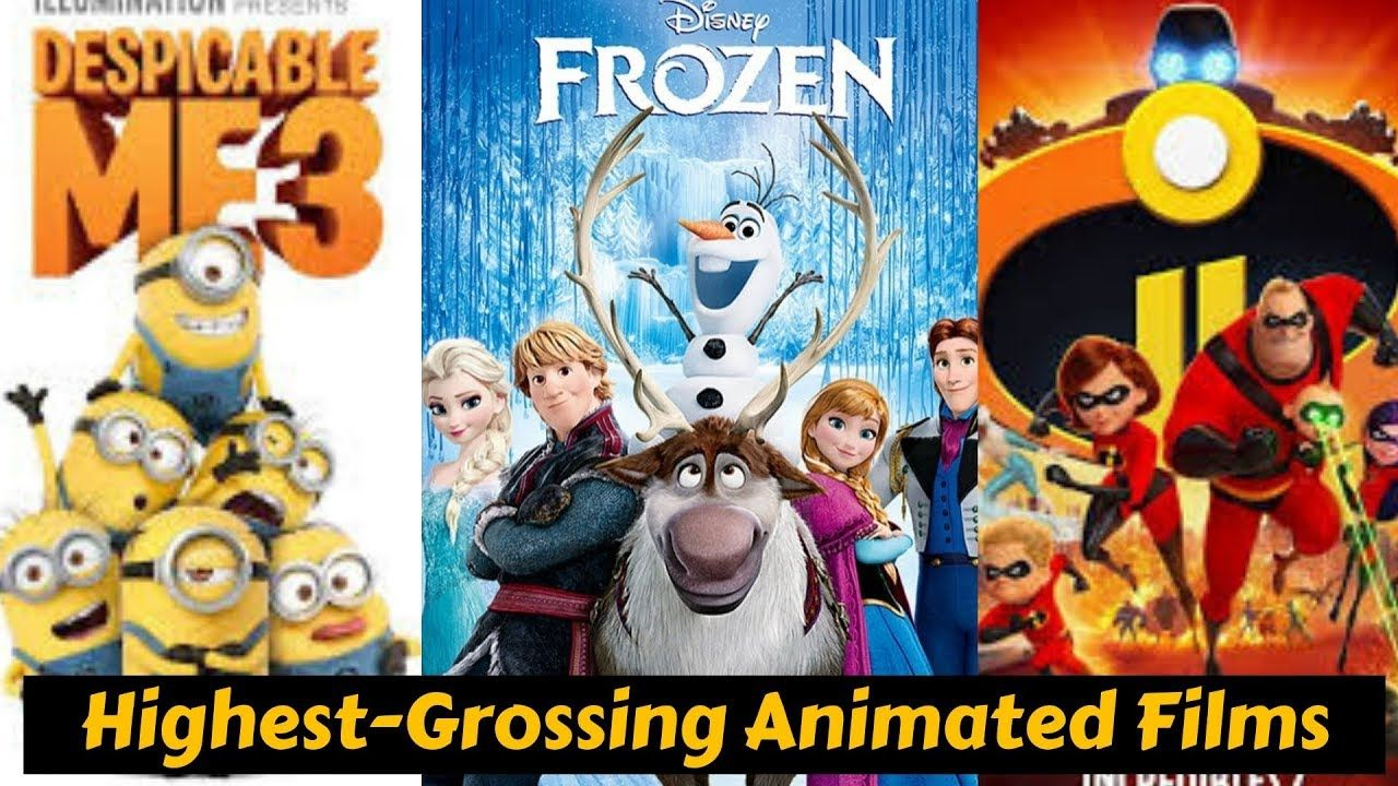 10 Highest Grossing Animated Movies of All Time With Box