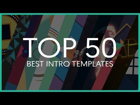 Top 50 Best Intro Templates (Sony Vegas, After Effects, Cinema 4D ...