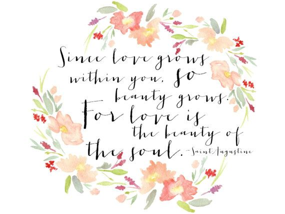 Love and Beauty Saint Augustine Quote with Watercolor Flowers Fine Art Print - 5x7