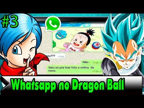 Whatsapp no Dragon Ball // Parte 3 // Tia Bulma - YouTube