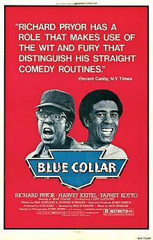 Blue Collar (1978) directed by Paul Schrader (directorial debut). Starring Richard Pryor, Harvey Keitel, Yaphet Kotto, Cliff DeYoung, Lane Smith, and Ed Begley, Jr.