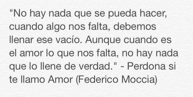 Frases De Libros De Amor De Federico Moccia Perdona Si Te Llamo Amor