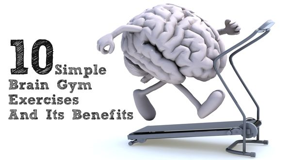 Top 10 Simple Brain Gym Exercises And Its Benefits   Brain gym exercises. Brain gym. Neuroplasticity exercises