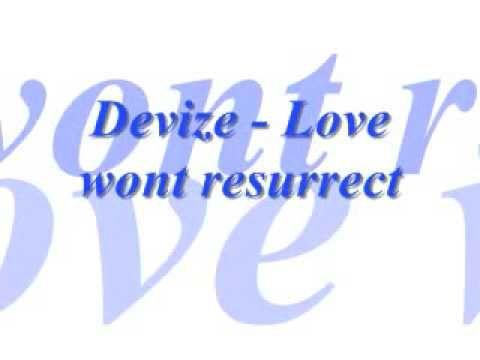 Devize Love Wont Resurrect Love Songs Pop Dance R B Soul