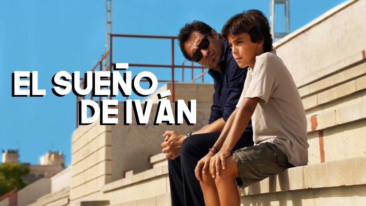 El Sueño De Iván Película Familiar Películas Gratis En Youtube El Sueño De Ivan Películas Familiares Películas Gratis