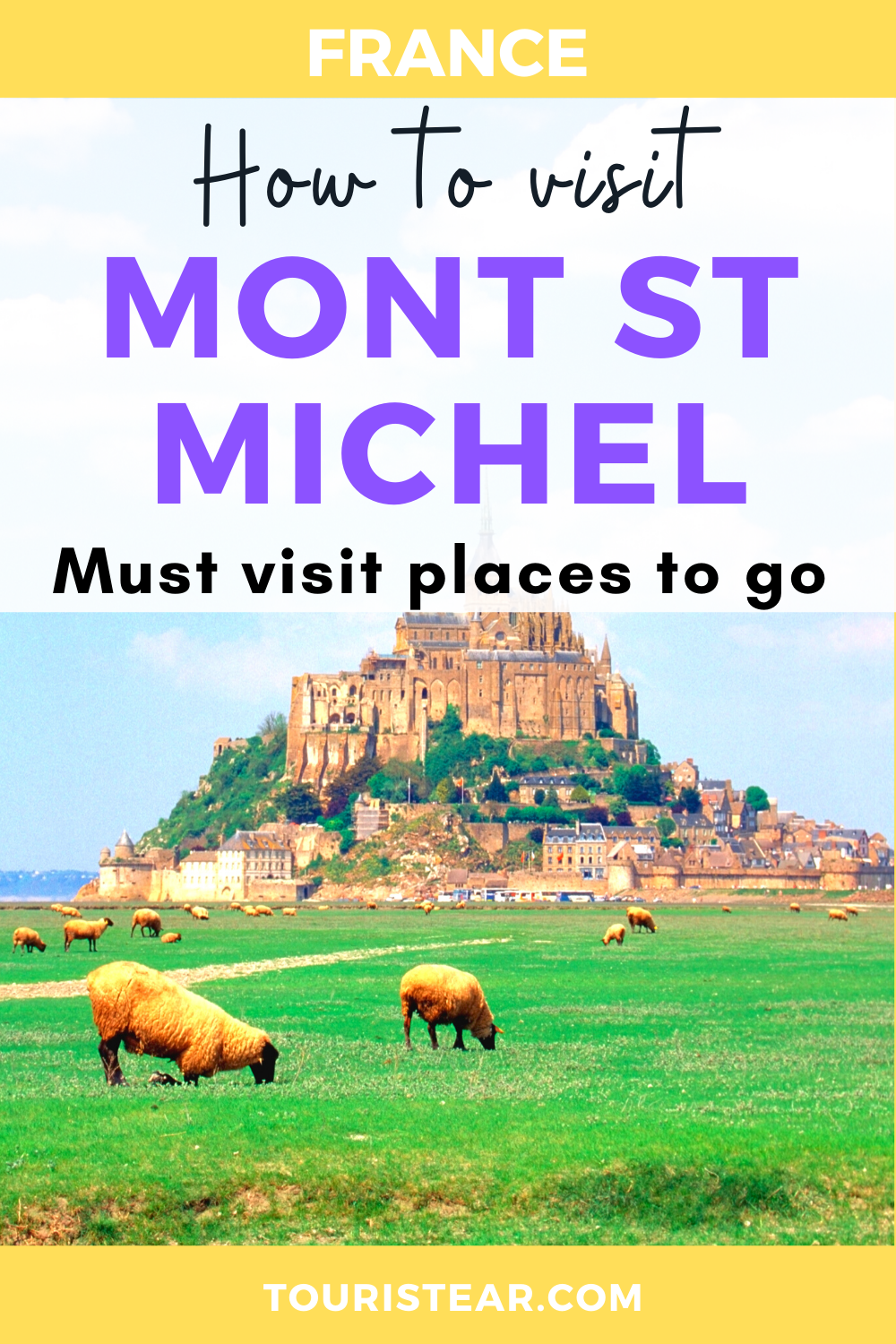 Mont St Michel A Must See In Northern France France Traveling By Yourself France Travel