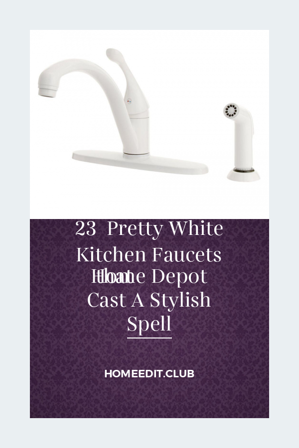 23 Pretty White Kitchen Faucets Home Depot That Cast A Stylish