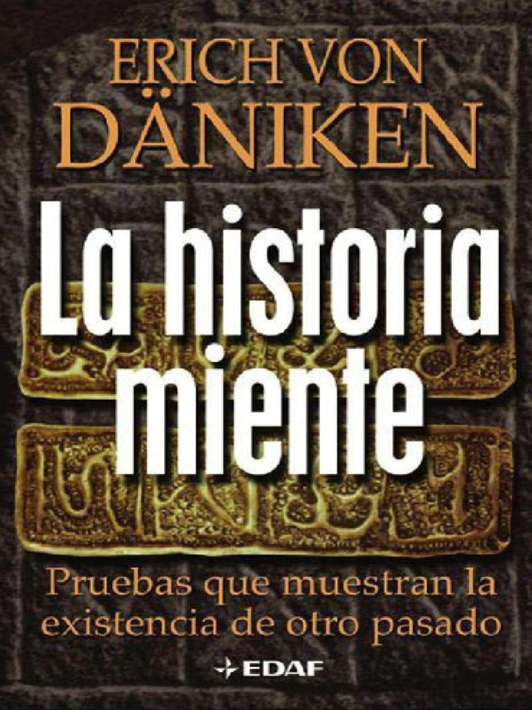 La Historia Miente Erich Von Daniken Libros De Lectura Gratis Libros De Misterio Libros Cientificos