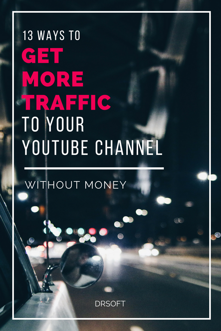 13 Ways To Promote Your Youtube Channel Without Money Social Media Marketing Help Youtube Marketing Video Marketing